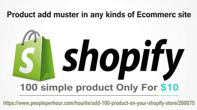 Add 100 product on your Shopify Store