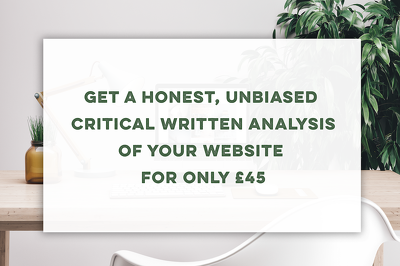 Complete a honest and critical written analysis of your website.