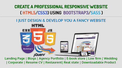 Crate Your Professional Responsive Website  ( HTML5/CSS3) Using  Bootstrap3/SASS )