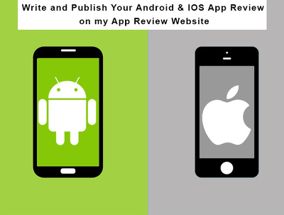 write and publish your Android & IOS App review on my App review website