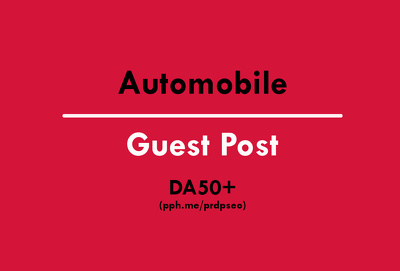 Do Guest Post on Automobile Website DA50+ (Do-Follow Link)