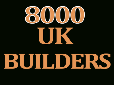 Give you 8000  builders lead in UK