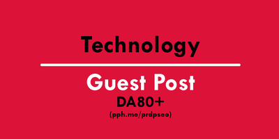 Guest Post on Technology Website DA80+ with Do-Follow Link