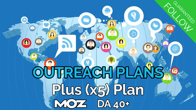 Provide our plus (x5) blogger outreach plan, guaranteed FOLLOW links blogs Moz DA40+