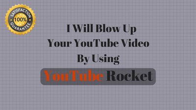 Blow Up Your YouTube Video  YouTube Rocket ✦ ✦ ✦ 100% Proven Method ✦ ✦ ✦