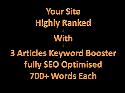 3 Articles Keyword Boosters fully SEO optimised of 700+ words each