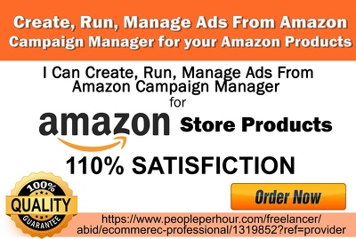 Create, Run, Manage  Ads  From Amazon Campaign Manager for your Amazon Products