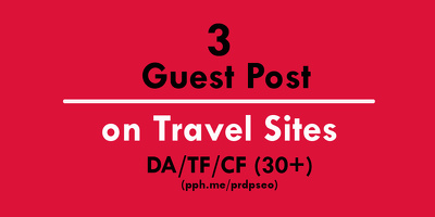 Guest Post of 3 Articles on Travel Niche websites PA30+ DA30+