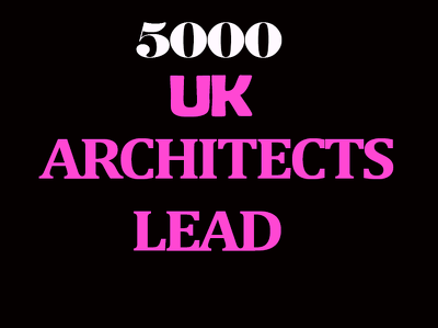 Give you 5000 uk architects lead