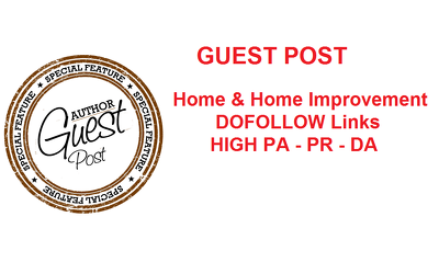 Publish Guest Post on Real Estate Home/Home Improvement Niche Sites Content Marketing