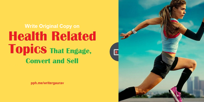 Write original copy on health related topics that blows readers out of the water