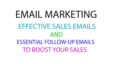 Write SALES EMAIL for Your Email Marketing Campaign to Boost Your SALES