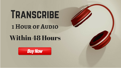 Transcribe 1 Hour of Audio within 48 Hours ✧✧✧ 100% Money Back Guarantee ✧✧✧