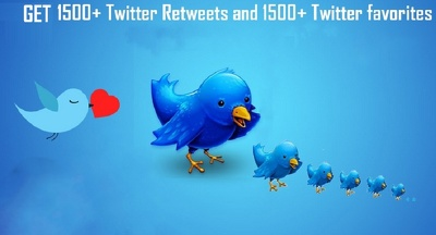 Give 1500 Twitter retweets and 1500 Twitter favorites