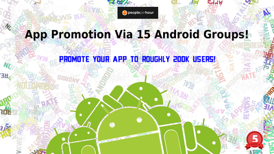Manually promote your App to 15 popular Android promotion Groups and 200K users