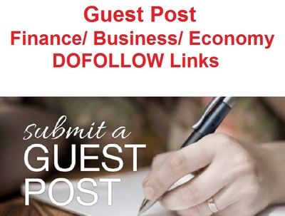 Publish Guest Post on Finance Business Economy Niche Sites - Content Marketing