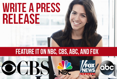Write Press Release on Fox, CBS, NBC, ABC, Yahoo Finance & 400+