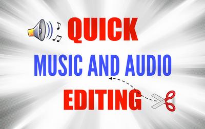 Perform quick audio or music editing