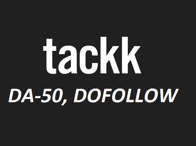 Write and publish a guest post on Tackk.com (DA-50 , DOFOLLOW)