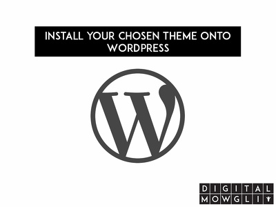 Install your chosen theme onto Wordpress