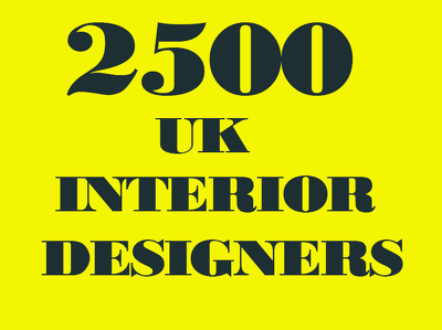 Give you 2500 interior designers  lead in uk