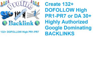 Create 132+ DOFOLLOW High PR1-PR7 or DA 30+ Highly Authorized Google Dominating BACKL