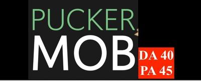 Publish a guest post on puckermob.com Puckermob DA 40 PA45