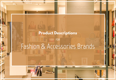 Write SEO Product Descriptions for your Fashion & Accessories Brand
