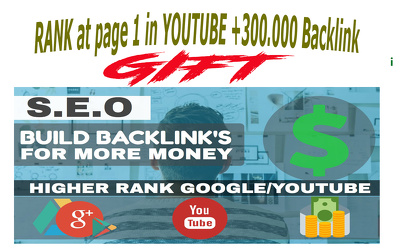 Do RANK at page 1 in YOUTUBE 300.000+ Backlink as gift