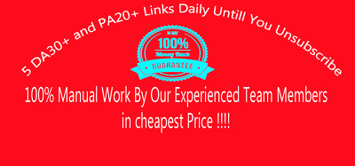 Provide 5 DA30+ and PA20+ Links Daily Untill You Unsubscribe