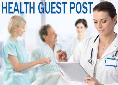 Write and Publish High Quality DA30+ Guest Post on Health Blog