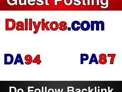 Publish a Guest Post on Dailykos DA 94 PA 96 Do Follow Link -- Dailykos.com