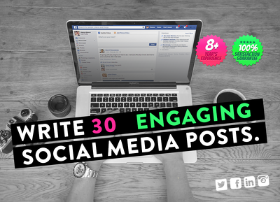 Write 30 Engaging Social Media Posts To Build Your Brand Or For A Promotion