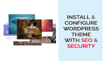 Fully install & configure premium WordPress theme as like demo with SEO & Security