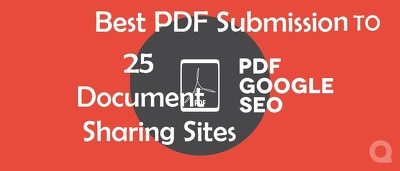 Create Best PDF Submissions To 25 Document Sharing Sites to improve your websites
