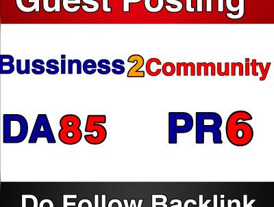 Publish a Guest Post on Business2Community DA 84 PA86 Do Follow Link