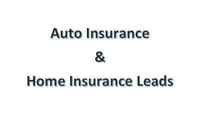 Provide Auto Insurance and Home Insurance Leads - Fresh High Quality Leads