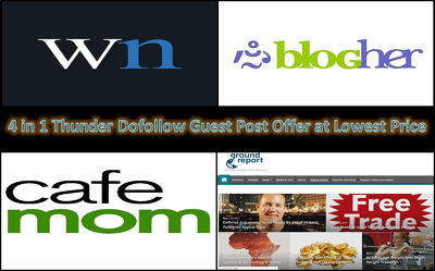 Stunning 4 guest posts at cheapest ever Dofollow| Blogher|WN|Ground Report|Cafemom