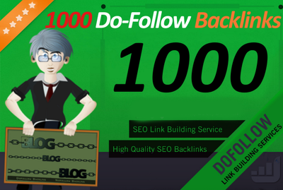 1000 Do-Follow Backlinks for any for any blog, website or video