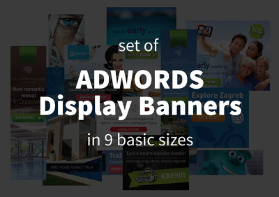 Design a set of static ADWORDS Display Banners in 9 basic sizes