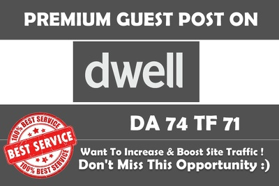 Write & Publish Guest Post on DWELL. dwell.com - DA 74 - with a Dofollow Link