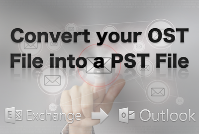 Convert your OST file into a PST file