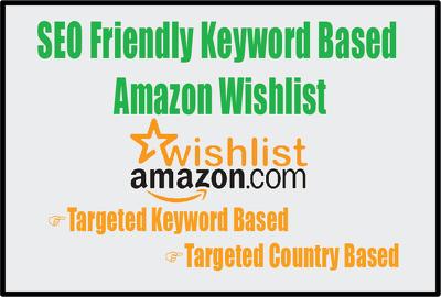 Do SEO Friendly Keyword Based Amazon 400 Wishlist