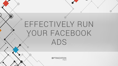 Effectively run your Facebook ads