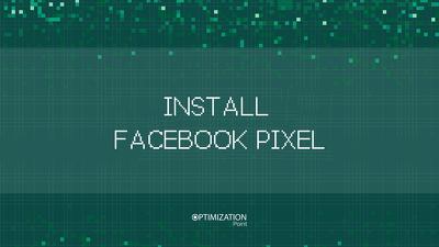 Install Facebook Pixel on your website