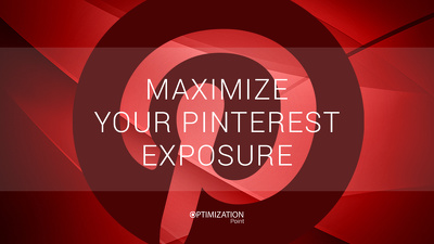 Optimize Pinterest for better exposure and reach