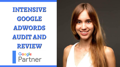 Perform an Intensive Google AdWords Audit and Review