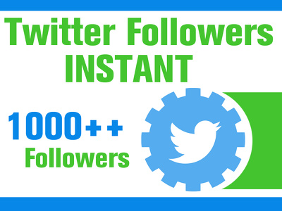 Give you 3000 + Twitter Followers INSTANT