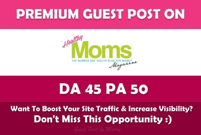 Write & Publish Guest Post on Healthy Moms Magazine. Healthymomsmagazine.net - DA 45