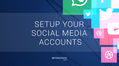 Setup your Social Media Accounts